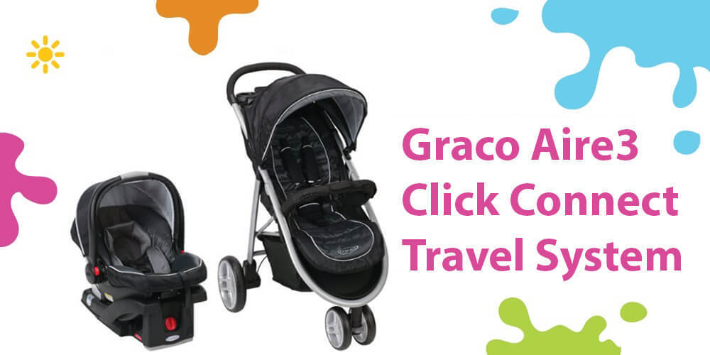 Graco Aire3 Travel System Review (The Lightest Click Connect Stroller)