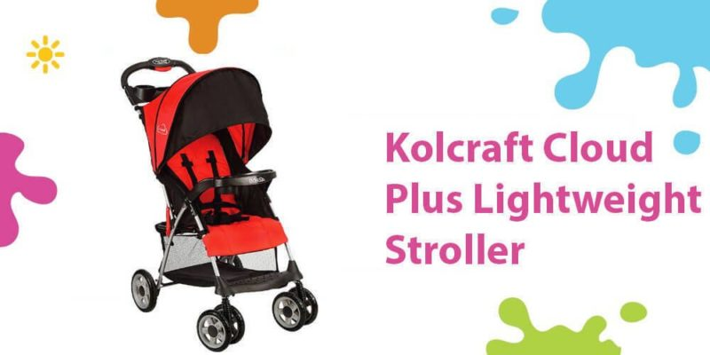 Kolcraft Cloud Plus Review (An Amazing Lightweight Umbrella Stroller)