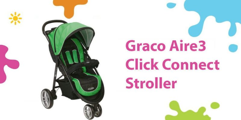 Graco Aire3 Review (The #1 Convenient Click Connect Car Seat Stroller)