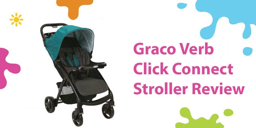 Graco Verb Review (An Affordable Click Connect Travel System)