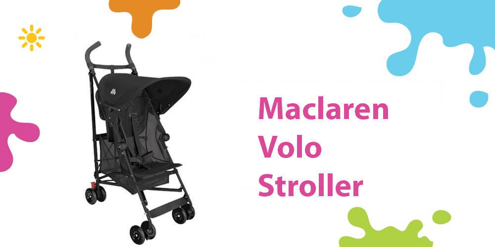 Maclaren Volo Review (A High-Quality Mesh Material Unique Stroller)