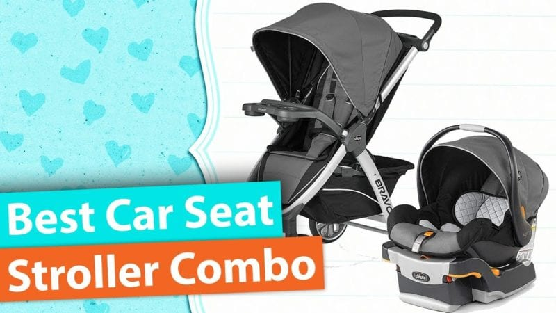 Best Car Seat Stroller Combos For 2020 Baby Travel Systems Reviewed